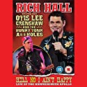 Rich Hall with Special Guest Otis Lee Crenshaw - Hell No I Aint Happy, Live at the Apollo (       UNABRIDGED) by Rich Hall