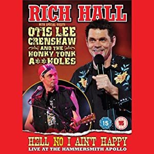 Rich Hall with Special Guest Otis Lee Crenshaw - Hell No I Aint Happy, Live at the Apollo Performance