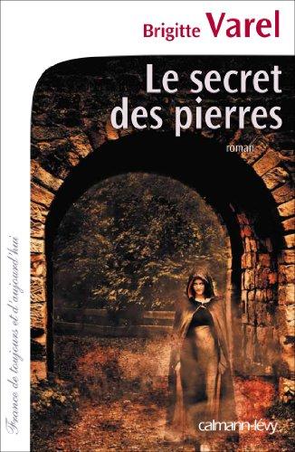 Le Secret des pierres (Cal-Lévy-France de toujours et d'aujourd'hui)