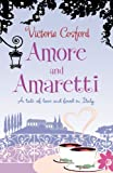 Amore & Amaretti: A Tale Of Love and Food In Italy
