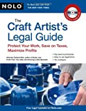 img - for The Craft Artist's Legal Guide: Protect Your Work, Save On Taxes, Maximize Profits book / textbook / text book