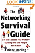 The Networking Survival Guide: Get the Success You Want By Tapping Into the People You Know