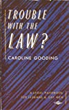Trouble With the Law?: A Legal Handbook for Lesbians and Gay Men