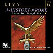 The History of Rome, Volume 2: Books 6 - 10 | [Titus Livy]