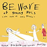 Beware Of Young Girls: The Songs Of Dory Previn Kate Dimbleby and Naadia Sheriff