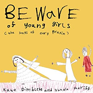Beware Of Young Girls: The Songs Of Dory Previn