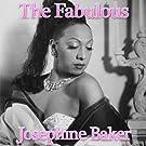 The Fabulous Jos�phine Baker