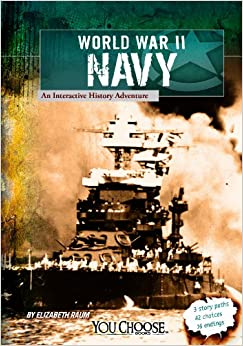 World War II Naval Forces An Interactive History Adventure You Choose Books