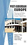 Post-Suburban Europe: Planning and Politics at the Margins of Europe's Capital Cities (0230002129) by Phelps, Nicholas A.