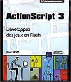 echange, troc Henri Blum - ActionScript 3 - Développez des jeux en Flash