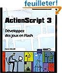 ActionScript 3 - D�veloppez des jeux...