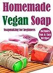 Homemade Vegan Soap: Soapmaking for b...