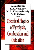Chemical Physics Of Pyrolysis, Combustion And Oxidation