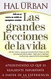 Las grandes lecciones de la vida (Life's Greatest Lessons): Aprendiendo lo que es realmente importante a partir de la experiencia (Spanish Edition)