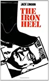 The Iron Heel (Rediscovered Classics) (1556520719) by Jack London
