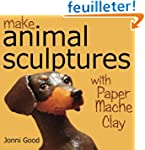 Make Animal Scuptures With Paper Mach...