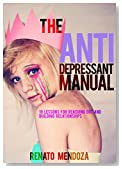 The antidepressant manual: 10 lessons for reaching out and building relationships