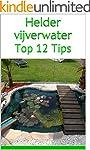 Helder vijverwater: Top 12 Tips (Dutc...