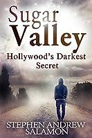Sugar Valley: Hollywood's Darkest Secret