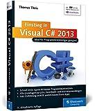 Einstieg in Visual C# 2013: Ideal für Programmieranfänger geeignet. Inkl. Windows Store Apps (Galileo Computing)