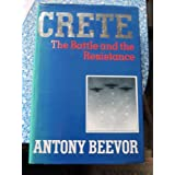 Crete: The Battle and the Resistanceby Antony Beevor