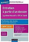 Entretien à partir d'un dossier. Système éducatif, EPS et Santé. CRPE - Oral admission - CRPE 2015...