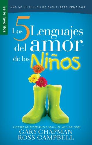 Los 5 Lenguajes del Amor de Los Ninos (Serie Favoritos)