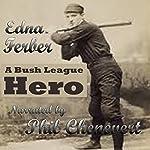 A Bush League Hero | Edna Ferber