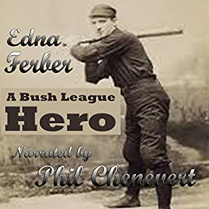 A Bush League Hero Audiobook