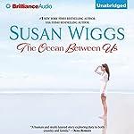 The Ocean Between Us | Susan Wiggs