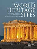 UNESCO World Heritage Sites: A Complete Guide to 981 UNESCO World Heritage Sites
