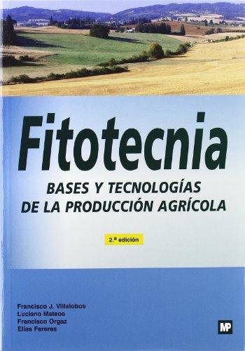 Fitotecnia. Bases y tecnologías de la producción agrícola. 2ª edic. Corregida