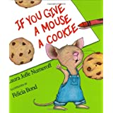 If You Give a Mouse a Cookiepar Laura Joffe Numeroff