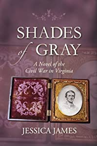 (FREE on 11/5) Shades Of Gray: A Novel Of The Civil War In Virginia by Jessica James - http://eBooksHabit.com