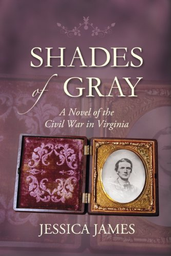 Shades of Gray: A Novel of the Civil War in Virginia