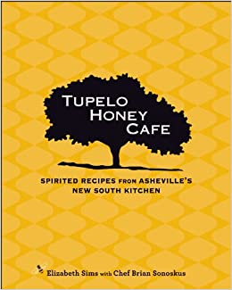 Tupelo Honey Cafe Spirited Recipes From Asheville S New South Kitchen