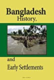 Bangladesh History, and Early Settlements: Birth of Bangladesh, The Society and Its Environment, Economy, Government, Politics, culture, People