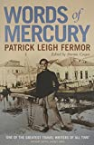 Words of Mercury (071956106X) by Fermor, Patrick Leigh