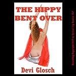 The Hippy Bent Over: A First Anal Sex BDSM Erotica Story | Devi Glosch