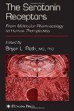 The Serotonin Receptors: From Molecular Pharmacology to Human Therapeutics (The Receptors)
