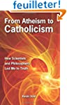 From Atheism to Catholicism: How Scie...