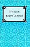 Mysticism (1420925016) by Evelyn Underhill