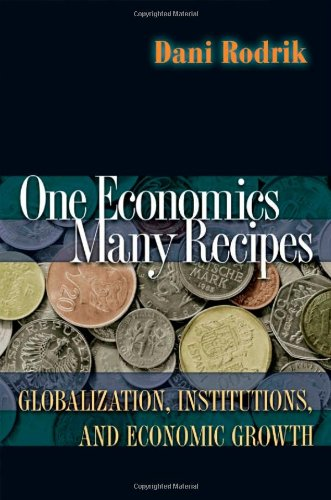 One Economics, Many Recipes: Globalization, Institutions,...