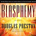 Blasphemy (       UNABRIDGED) by Douglas Preston Narrated by Scott Sowers