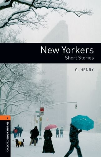 Oxford Bookworms Library: New Yorkers - Short Stories: Level 2: 700-Word Vocabulary, by O. Henry, Jennifer Bassett