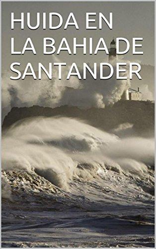 huida-en-la-bahia-de-santander-spanish-edition