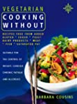 Vegetarian Cooking Without: Recipes f...