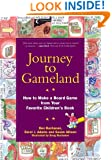 Journey to Gameland: How to Make a Board Game from Your Favorite Children's Book