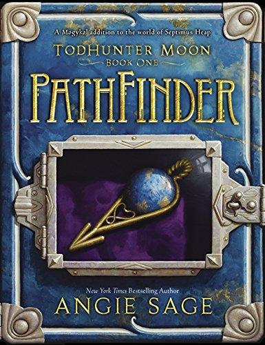 TodHunter Moon, Book One: PathFinder (World of Septimus Heap) PDF