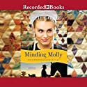 Minding Molly: The Courtships of Lancaster County, Book 3 (       UNABRIDGED) by Leslie Gould Narrated by Stina Neilsen